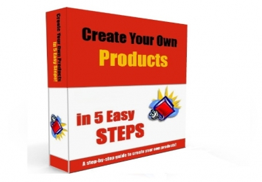 Send You eBook About Create Your Own Products in 5 Easy Steps!