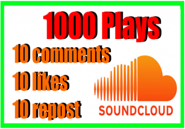 get you 1000 soundcloud plays and 10 comments and 10 likes 10 repost within 24 hour