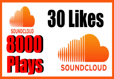 deliver 30 soundcloud likes+ 8,000 plays within 2 days or less