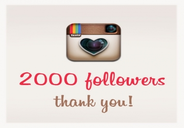 give 2000 Instagram Followers or 2000 Likes Start Instant for