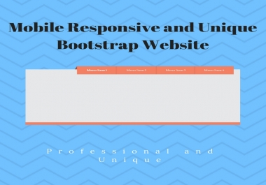 create a unique mobile responsive Bootstrap website for you