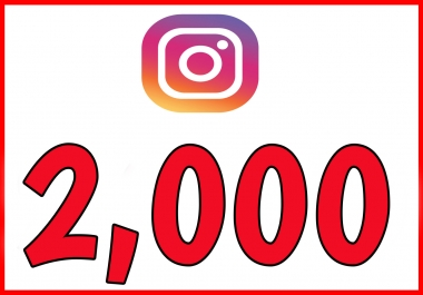 give Instagram 2,000 Instant Fast Non Drop Followers