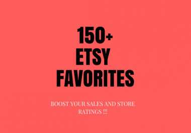 give you 150+ etsy product listings favorites on your etsy shop