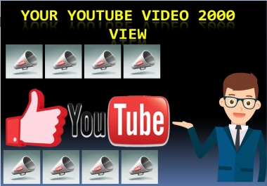 add 2000+ High Quality Youtube view