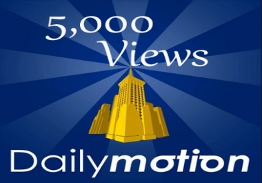 Deliver over 3000+ Daily motion Views To Any Video