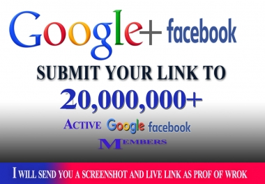 promote link 20,000,000 facebook and google plus member