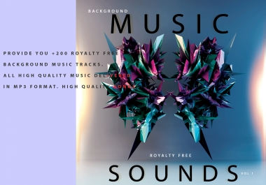 Provide you  200 Royalty Free Background Music tracks.  All High Quality Musics delivered in MP3 Format. High Quality Songs.