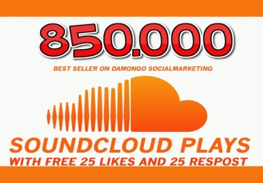 give 850,000 SOUNDCLOUD Plays with free 25 Likes and 25 reposts