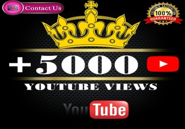 Add you High Quality +5.000 Youtube Views Auto Refill