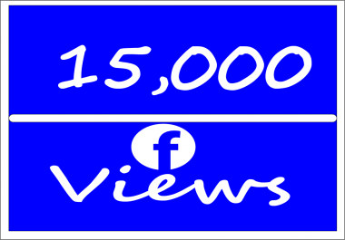 Add Real 15,000 Facebook Video Views