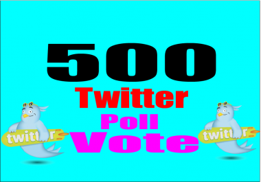 Provide 500 twitter poll votes on your online contest.