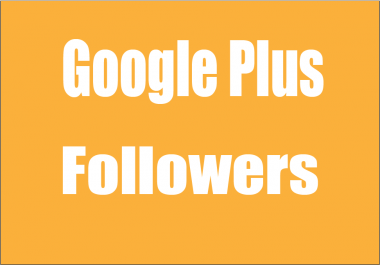 Provide Real Active High quality 150 GOOGLE plus followers or circles