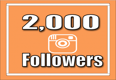 add 2,000+ Instagram Quality Followers Non Drop in 24 Hours!