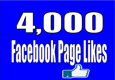 give 4,000+ Facebook Fan Page LIKES Permanent