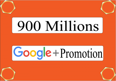 Promote your Link to 900 Millions Google Plus Groups Peoples