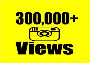 give you 300,000+ Instagram Video Views