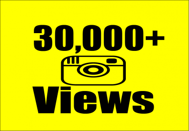 give you 30,000+ Instagram Video Views