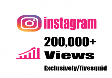 Provide you Fast 200,000+ Instagram Video Views