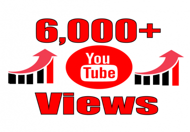 Add you real high quality 6,000+ YouTube Views permanent