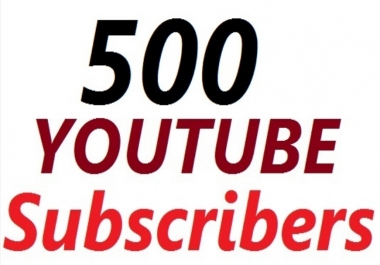 Add for You 500+ Real Subscribers