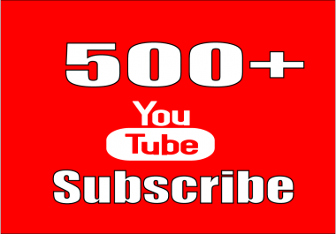 provide you real 500+ YouTube Subscribers on your channel