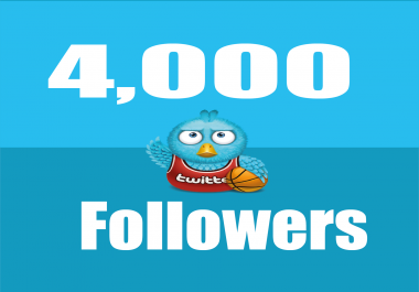 add 4,000+ High Quality Twitter followers