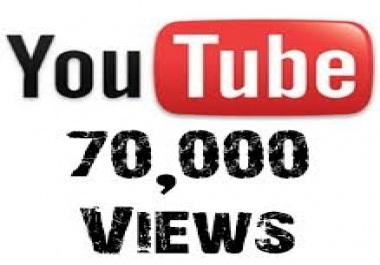 provide you high quality 70,000 YouTube Video views