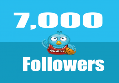 add 7,000+ High Quality Twitter followers