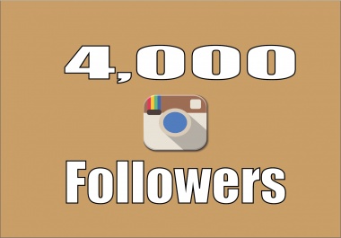 add real 4,000+ Instagram Quality Followers