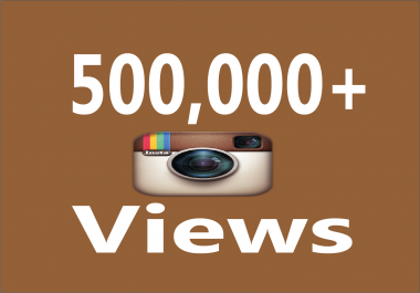 Give you Real Fast 500,000+ Instagram Video Views