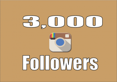 add real 3,000+ Instagram Quality Followers