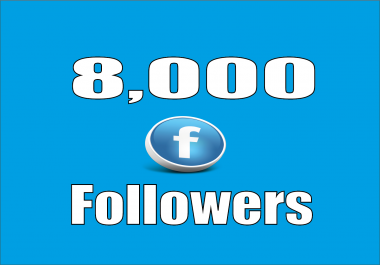 provide real 8,000 Facebook Profile Followers