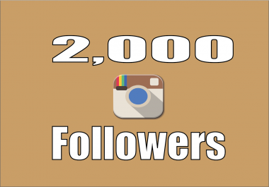 add real 2,000+ Instagram Quality Followers