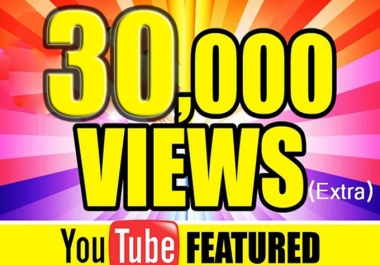 Give You High Quality 30,000+YOU-TUBE views