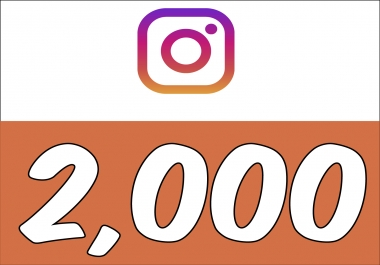 Add 2,000 Instagram Followers with (30 Days Guarantee)
