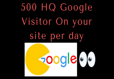 give you 500 HQ google visitor
