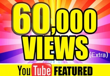 provide you high quality 60,000+ YouTube Video views