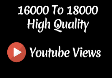 Add non stop High Quality 18,000+YOU-TUBE views