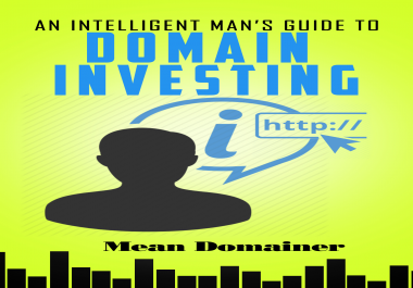give my ebook 'An Intelligent Man's Guide to Domain Investing'