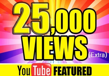 Give You High Quality 25,000+YOUTUBE views.