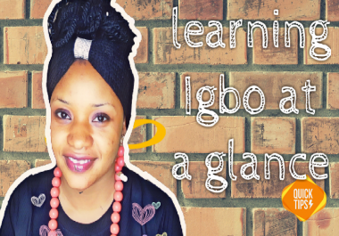 give you tips to learn igbo language which are very simple