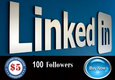 do 100 LinkedIn followers on your Company pages or profile
