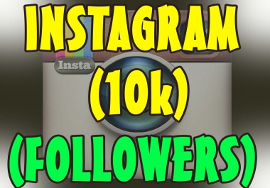 deliver10,000 Instagram followers.