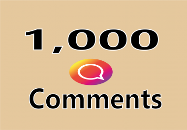 add 1,000 Instagram Random comments for your post