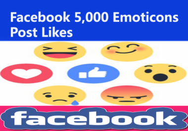 Provide you 5,000 Facebook Emoticons Photo/Post Likes
