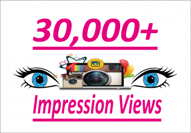 add 30,000+ Instagram Views + Impression
