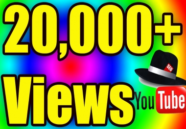 Give You High Quality 20,000+YOU TUBE views