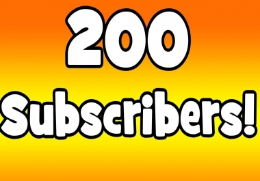 Add Non Drop 200+ Youtube Subscribers - Safe, Instant Start