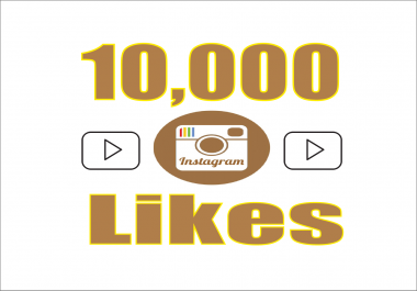 Add 10,000 Instagram Videos/Photo Likes, 100% non drop