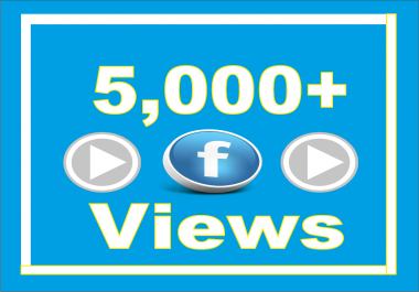 Add Real Fast 5,000 Facebook Video Views